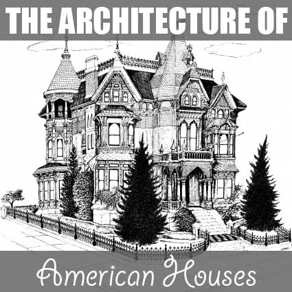 The architecture of american houses of houses and trees for The architecture of american houses
