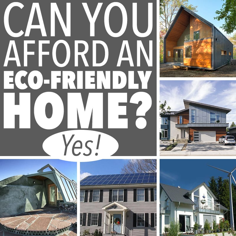 Eco friendly house cost can you afford an eco friendly for Can i afford to build a new house
