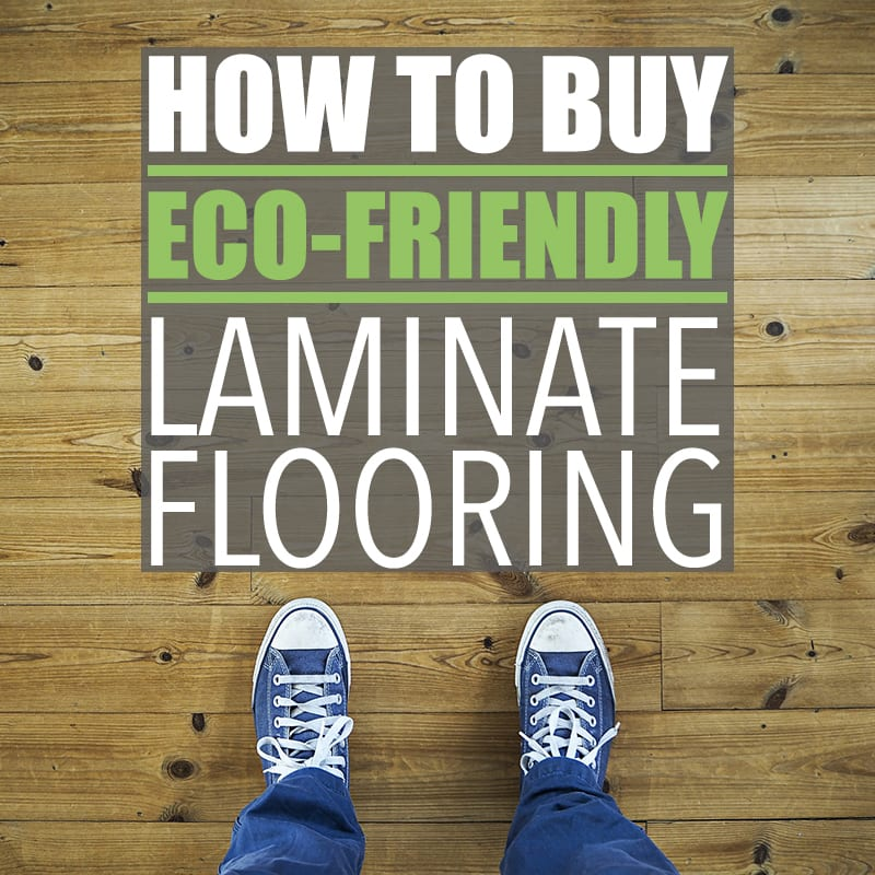 How To Eco Friendly Laminate Flooring Is Of Houses And Trees