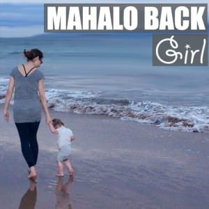Mahalo Back Girl