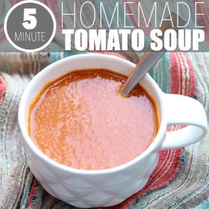 Homemade Tomato Soup in Under 5 Minutes