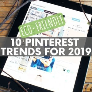 10 Eco-Friendly Pinterest Trends for 2019