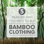 Why exactly is bamboo clothing such a sustainable option? I'm so glad you asked! Here are five reasons why you need to start buying bamboo.